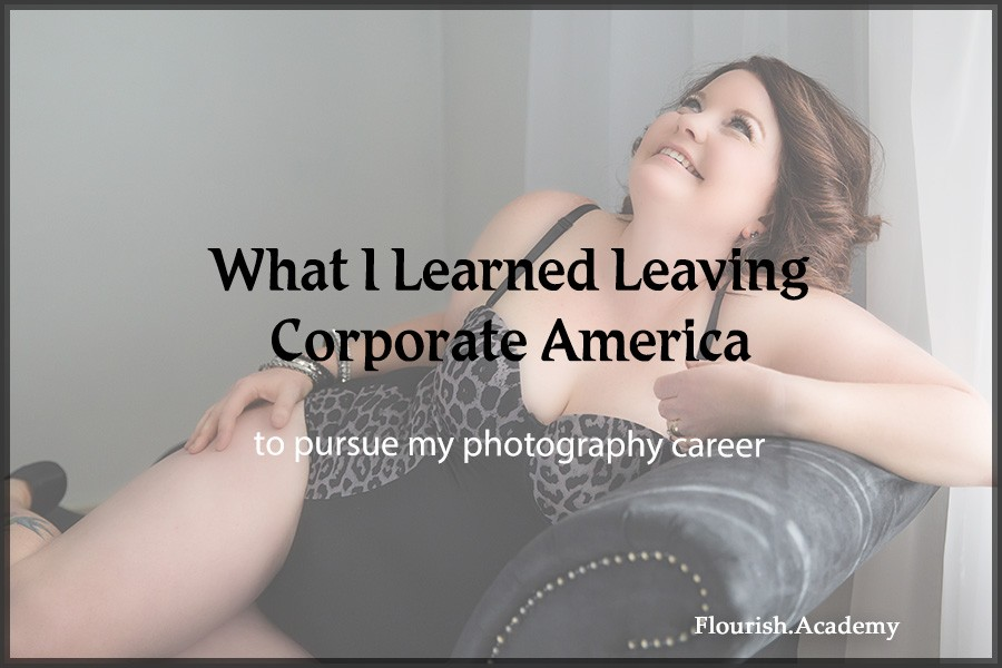 Lessons Upon Leaving Corporate America