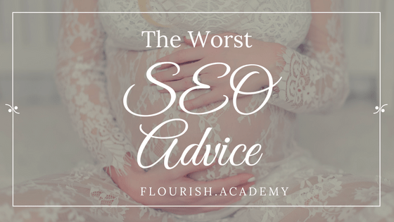 The Worst Advice I've Ever Heard About SEO
