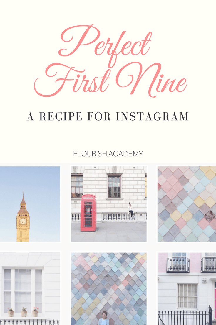 how to create the perfect instagram first nine