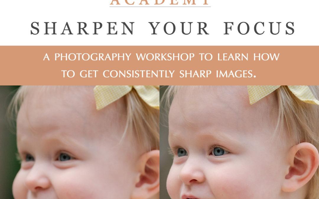 Sharpen Your Focus